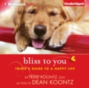 Bliss to You : Trixie's Guide to a Happy Life - eAudiobook