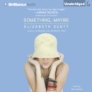 Something, Maybe - eAudiobook