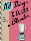 101 Things to Do With a Blender - eBook