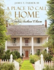 A Place to Call Home : Timeless Southern Charm - Book