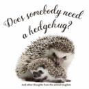 Does Somebody Need a Hedgehug? - Book