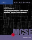 70-298: MCSE Guide to Designing Security for Microsoft Windows Server 2003 Network - Book