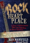 Rock and a Heart Place : A Rock'n'Roll Rollercoaster Ride from Rebellion to Sweet Salvation - Book