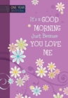 One Year Devotional: Its a Good Morning Just Because you Love Me - Book
