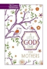 Little God Time for Mothers, A: 365 Daily Devotions - Book