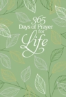 365 Days of Prayer for Life : Daily Prayer Devotional - Book