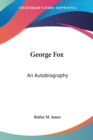 George Fox : An Autobiography - Book