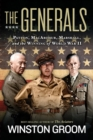 The Generals : Patton, MacArthur, Marshall, and the Winning of World War II - Book