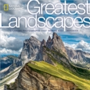 National Geographic Greatest Landscapes : Stunning Photographs that Inspire and Astonish - Book