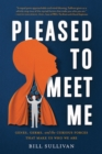Pleased to Meet Me : Genes, Germs, and the Curious Forces That Make Us Who We Are - Book