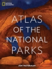 National Geographic Atlas of the National Parks - Book