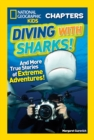 National Geographic Kids Chapters: Diving With Sharks!: And More True Stories of Extreme Adventures! (National Geographic Kids Chapters) - eBook