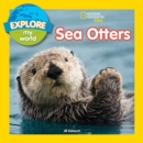 Explore My World Sea Otters - Book