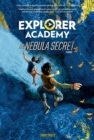 Explorer Academy: The Nebula Secret (Explorer Academy) - eBook