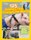 125 Animals That Changed the World - Book
