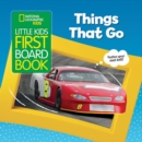 National Geographic Kids Little Kids First Board Book: Things That Go - Book