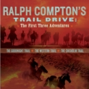 Ralph Compton's Trail Drive: The First Three Adventures - eAudiobook