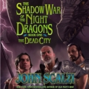 Shadow War of the Night Dragons, Book One: The Dead City: Prologue : A Tor.com Original - eAudiobook