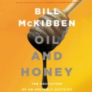 Oil and Honey : The Education of an Unlikely Activist - eAudiobook