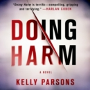 Doing Harm : A Novel - eAudiobook