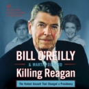 Killing Reagan : The Violent Assault That Changed a Presidency - eAudiobook
