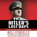 Hitler's Last Days : The Death of the Nazi Regime and the World's Most Notorious Dictator - eAudiobook