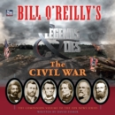 Bill O'Reilly's Legends and Lies: The Civil War - eAudiobook