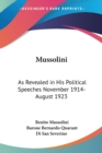 Mussolini: As Revealed In His Political Speeches November 1914- August 1923 - Book