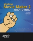 Windows Movie Maker 2 Zero to Hero - eBook