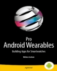 Pro Android Wearables : Building Apps for Smartwatches - eBook