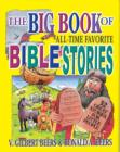 The Big Book of All-Time Favorite Bible Stories (eBook) : 32 great stories for little people - eBook