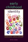 Early Childhood Identity : Construction, Culture, and the Self - Book