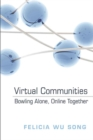 Virtual Communities : Bowling Alone, Online Together - Book