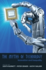 The Myths of Technology : Innovation and Inequality - Book