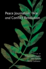 Peace Journalism, War and Conflict Resolution - Book