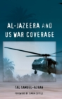 Al-Jazeera and US War Coverage : Foreword by Simon Cottle - Book