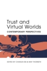 Trust and Virtual Worlds : Contemporary Perspectives - Book