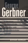 George Gerbner : A Critical Introduction to Media and Communication Theory - Book