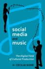 social media and music : The Digital Field of Cultural Production - Book