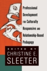 Professional Development for Culturally Responsive and Relationship-Based Pedagogy - Book