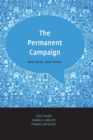 The Permanent Campaign : New Media, New Politics - Book