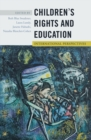 Children's Rights and Education : International Perspectives - Book
