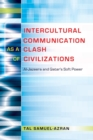 Intercultural Communication as a Clash of Civilizations : Al-Jazeera and Qatar's Soft Power - Book