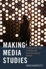 Making Media Studies : The Creativity Turn in Media and Communications Studies - Book