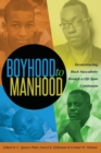 Boyhood to Manhood : Deconstructing Black Masculinity through a Life Span Continuum - Book