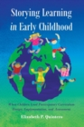 Storying Learning in Early Childhood : When Children Lead Participatory Curriculum Design, Implementation, and Assessment - Book