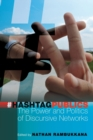 Hashtag Publics : The Power and Politics of Discursive Networks - Book