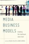 Media Business Models : Breaking the Traditional Value Chain - Book