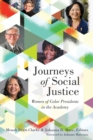 Journeys of Social Justice : Women of Color Presidents in the Academy - Book