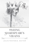 Playing Shakespeare's Villains - eBook
